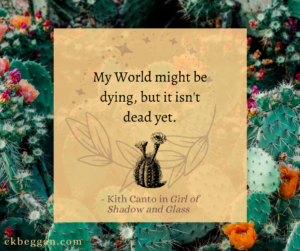 """""""My World might be dying, but it isn't dead yet."""""""