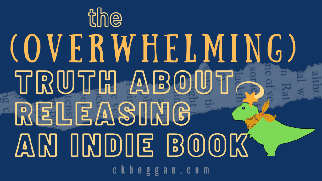 The (Overwhelming) Truth About Releasing an Indie Book