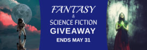 Fantasy & Sci-fi Giveaway Ends May 31, 2021