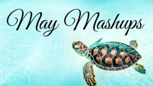 May Mashups Giveaways 2021