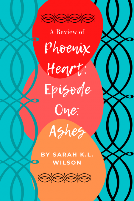 Phoenix Heart Episode One #1 Ashes Review Graphic